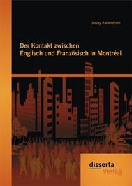 Der Kontakt zwischen Englisch und Französisch in Montréal - copertina