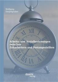 Arbeits- und Sozialbeziehungen zwischen Zeitarbeitern und Festangestellten - copertina
