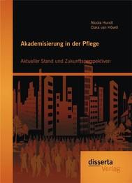Akademisierung in der Pflege: Aktueller Stand und Zukunftsperspektiven - copertina