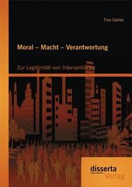 Moral – Macht – Verantwortung: Zur Legitimität von Interventionen - copertina