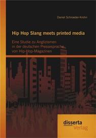 Hip Hop Slang meets printed media: Eine Studie zu Anglizismen in der deutschen Pressesprache von Hip-Hop-Magazinen - copertina