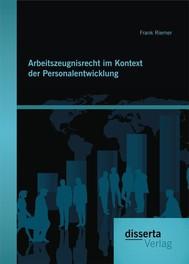 Arbeitszeugnisrecht im Kontext der Personalentwicklung - copertina