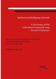 A Dictionary of the 3,500 Most Frequently Used Chinese Characters: Their Romanized Transcription in Hanyu Pinyi,. with English Meaning Definition, and Their Stroke Order. A Reference Manual - copertina