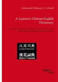 A Learner's Chinese-English Dictionary. Covering the Entire Vocabulary for all the Six Levels of the Chinese Language Proficiency Exam - copertina