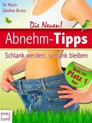 Abnehm-Tipps  – Schlank werden, schlank bleiben. Gesund und einfach abnehmen ohne Diät - copertina