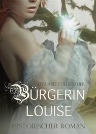 Bürgerin Louise - Historischer Roman / Liebesroman - copertina