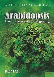 Arabidopsis – ein Leben ist nicht genug - copertina