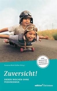 Zuversicht! Sieben Wochen ohne Pessimismus - Librerie.coop