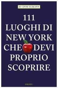 111 luoghi di New York che devi proprio scoprire - copertina