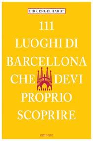 111 luoghi di Barcellona che devi proprio scoprire - copertina