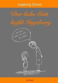 Der liebe Gott heißt Ingeborg - Librerie.coop