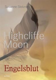 Highcliffe Moon - Engelsblut - Librerie.coop