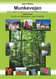 Munkevejen - Eine Pilgerwanderung auf dem Mönchsweg in Dänemark - Librerie.coop