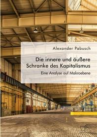 Die innere und äußere Schranke des Kapitalismus. Eine Analyse auf Makroebene - Librerie.coop