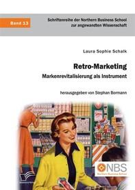 Retro-Marketing: Markenrevitalisierung als Instrument - Librerie.coop