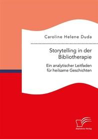 Storytelling in der Bibliotherapie. Ein analytischer Leitfaden für heilsame Geschichten - Librerie.coop
