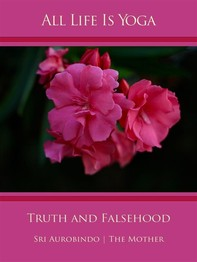 All Life Is Yoga: Truth and Falsehood - Librerie.coop