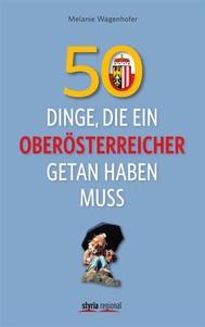 50 Dinge, die ein Oberösterreicher getan haben muss - copertina