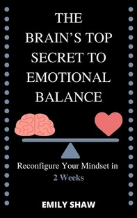 Reconfigure Your Mindset in 2 Weeks The Brain's Top Secret to Emotional Balance - Librerie.coop