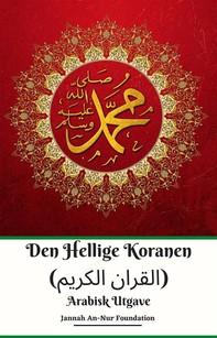 Den Hellige Koranen (القران الكريم) Arabisk Utgave - Librerie.coop