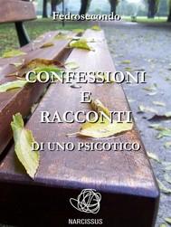Confessioni e racconti di uno psicotico - copertina