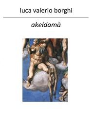 Akeldamà - Non piangere per Giuda - copertina