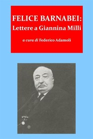 Felice barnabei. lettere a giannina milli (1862-1888) - copertina