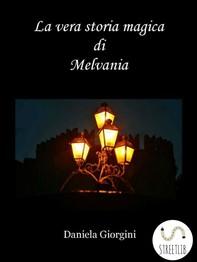 La vera storia magica di Melvania - Librerie.coop