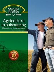 Confai Books v1   Agricoltura in outsourcing: il futuro dei servizi agromeccanici - copertina