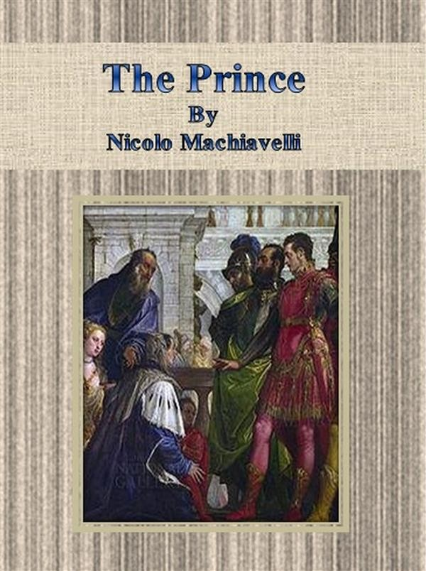 an analysis of machiavellis teachings in the prince by niccol machiavelli ― niccolo machiavelli, the prince 295 likes like where the willingness is great, the difficulties cannot be great   ― niccolò machiavelli, the prince.