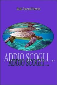 ADDIO SCOGLI ... Le peripezie di una tartaruga delle Galapagos - copertina
