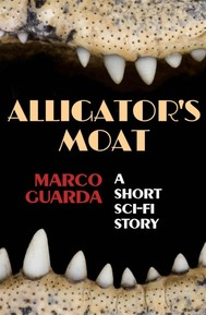 Alligator's Moat (A Science Fiction Novelette #4) - copertina
