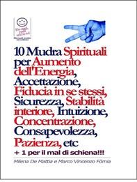 10 Mudra Spirituali per Aumento dell'Energia, Accettazione, Fiducia in se stessi, Sicurezza, Stabilità interiore, Intuizione, Co - Librerie.coop