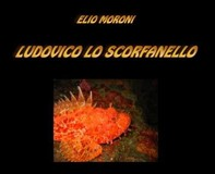 Ludovico lo Scorfanello - Librerie.coop