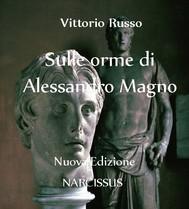 Sulle orme di Alessandro Magno - copertina