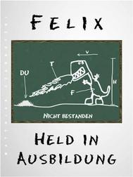Felix - Held in Ausbildung - copertina