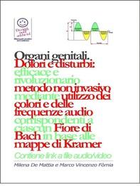 Organi genitali - Dolori e disturbi: rivoluzionario ed efficace metodo non invasivo mediante l'utilizzo dei colori e delle frequ - Librerie.coop