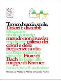 Tronco, braccia, spalle, mani - Dolori e disturbi: rivoluzionario ed efficace metodo non invasivo mediante l'utilizzo dei colori - Librerie.coop