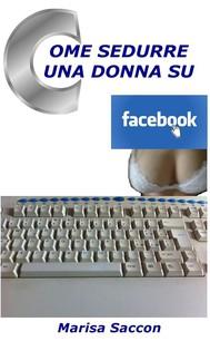 Come sedurre una donna su Facebook  - copertina