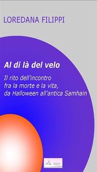 Al di là del velo. Il rito dell'incontro tra la morte e la vita, da Halloween all'antica Samhain - copertina