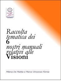 Raccolta tematica dei 6 nostri manuali relativi alle Visioni - Librerie.coop