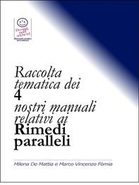 Raccolta tematica dei 4 nostri manuali relativi ai Rimedi paralleli - Librerie.coop