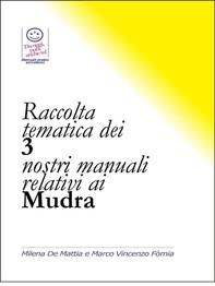 Raccolta tematica dei 3 nostri manuali relativi ai Mudra - Librerie.coop