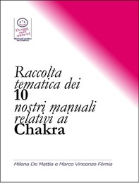 Raccolta tematica dei nostri 10 manuali relativi ai Chakra - Librerie.coop