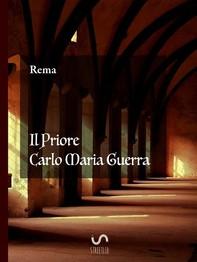 Il priore Carlo Maria Guerra - Librerie.coop