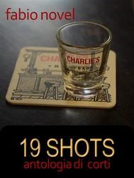 19 shots - copertina