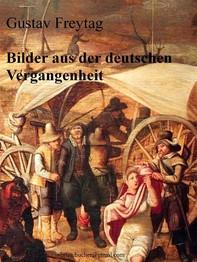 Bilder aus der deutschen Vergangenheit - Librerie.coop