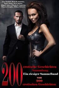 200 erotische Geschichten Sammlung Ein riesiger Sammelband von 200 erotischen Geschichten - copertina