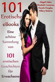 101 Erotische eBooks - Eine schöne Sammlung von 101 erotischen Geschichten für Erwachsene - copertina