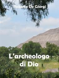 L'Archeologo di Dio - copertina